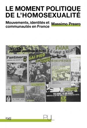 Massimo Prearo, Le Moment politique de l'homosexualité. Mouvements, identités et communautés en France