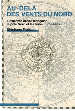 Stéphane François, Au-delà des vents du Nord. L'extrême droite française, le pôle Nord et les Indo-Européens