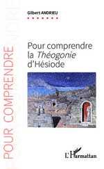 G. Andrieu, Pour comprendre la Théogonie d'Hésiode