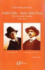 J.-P. Prévost, André Gide - Saint-John Perse, une rencontre insoilite - 1902-1914