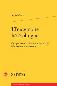 M. Suchet, L'Imaginaire hétérolingue. Ce que nous apprennent les textes à la croisée des langues