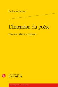 G. Berthon, L'Intention du poète. Clément Marot «autheur»