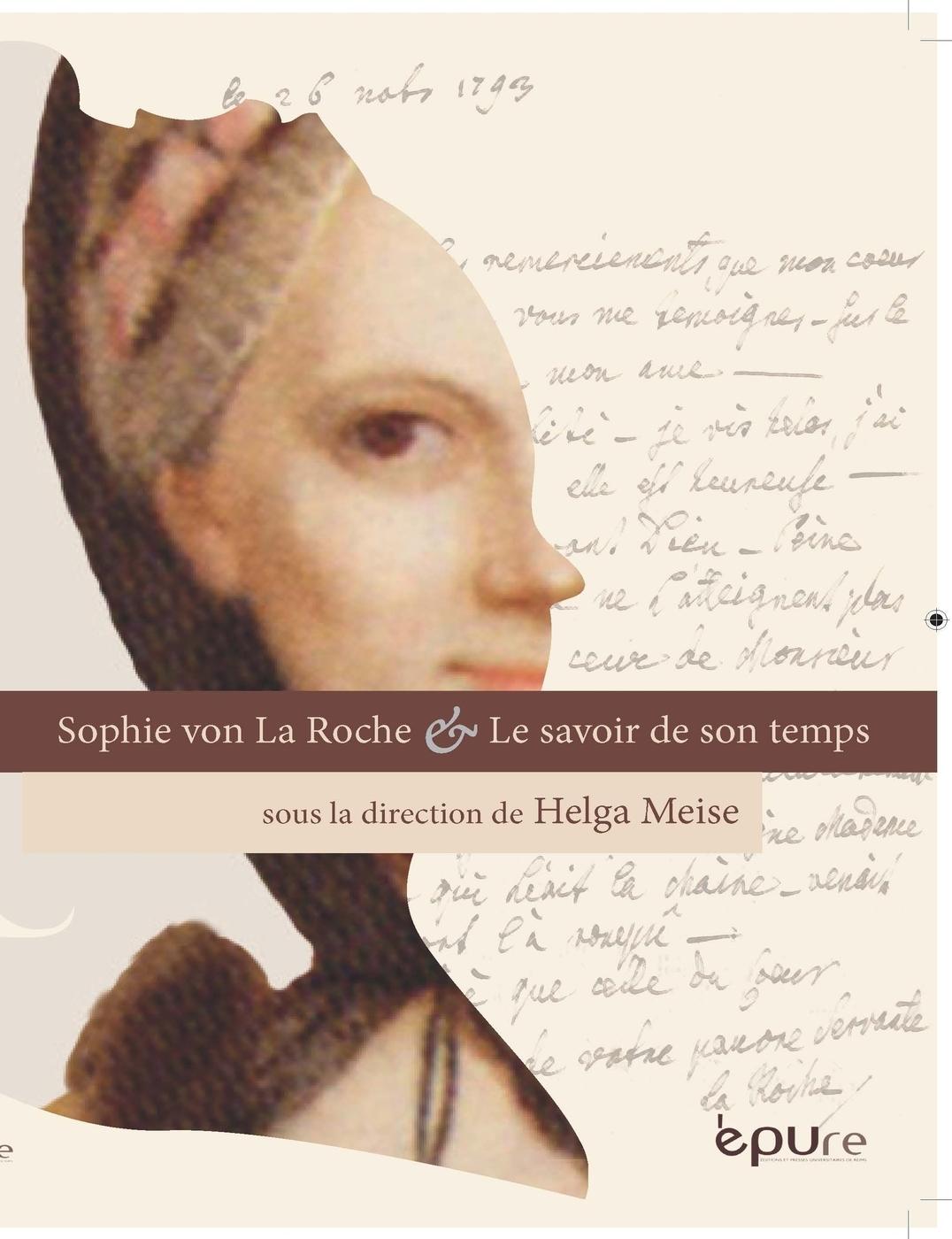H. Meise (dir.), Sophie von La Roche et le savoir de son temps