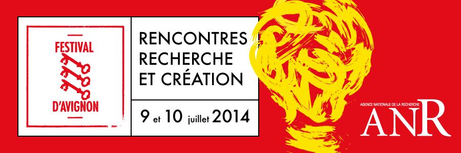 Recherche et création (Festival d'Avignon et Agence Nationale de la Recherche)