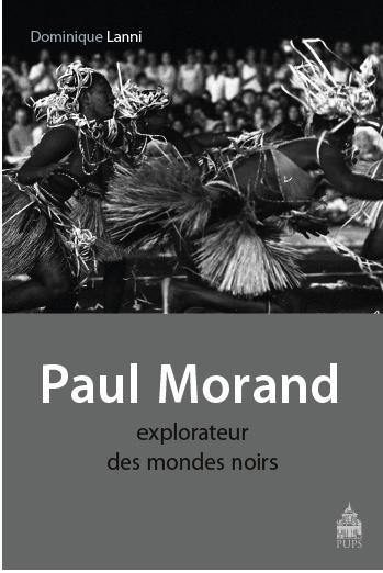 D. Lanni, Paul Morand, explorateur des mondes noirs