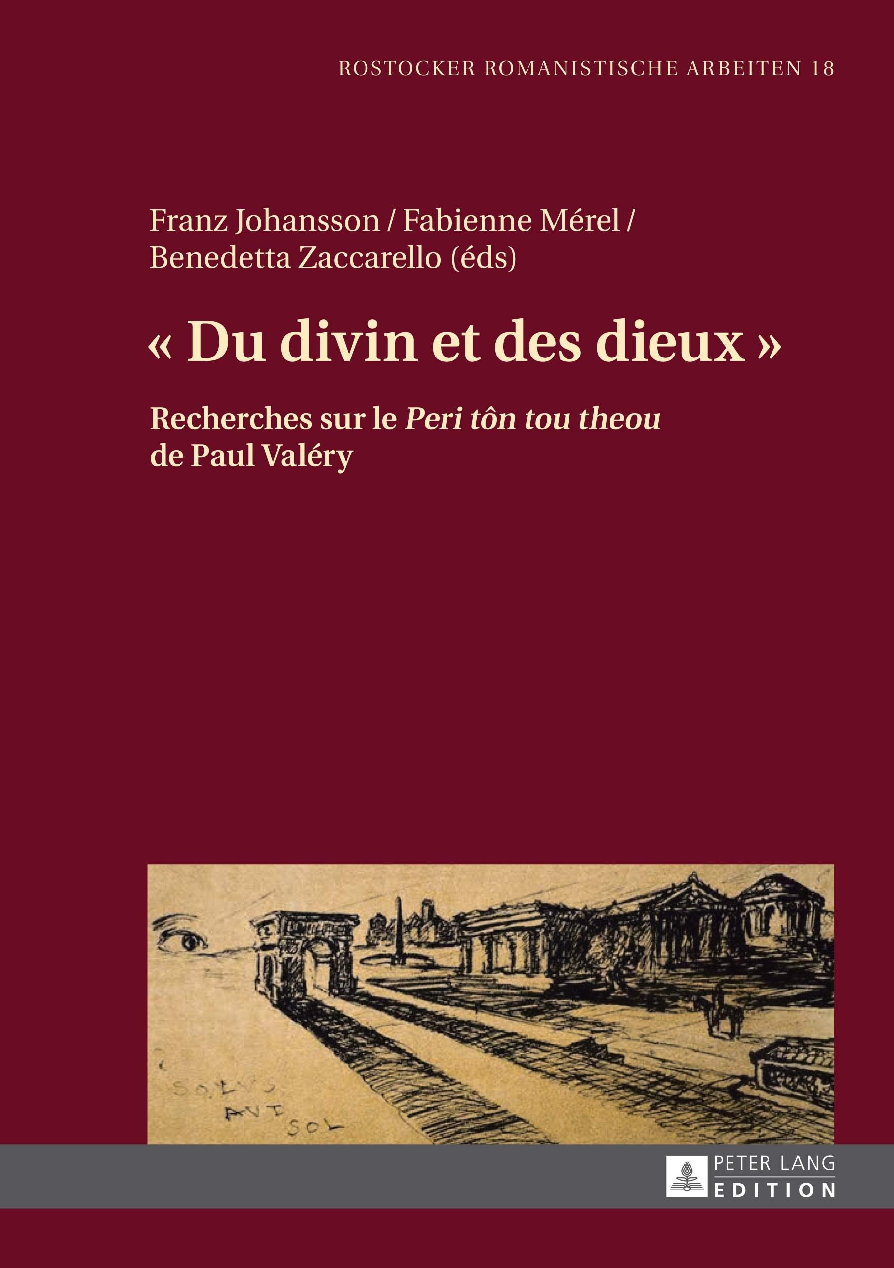 F. Johansson, F. Mérel, B. Zaccarello (éds), Du divin et des dieux, Recherches sur le Peri tôn tou theou de Paul Valéry