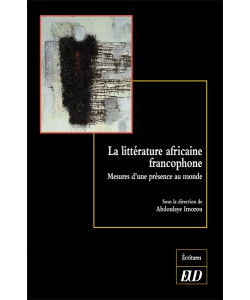 A. Imorou (dir.), La littérature africaine francophone. Mesures d'une présence au monde