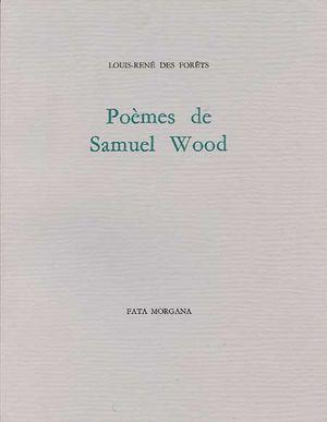L-R. Des Forêts, Poèmes de Samuel Wood