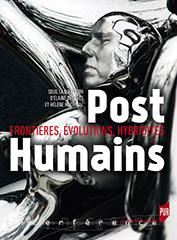 E. Després et H. Machinal (dir.), PostHumains - Frontières, évolutions, hybridités