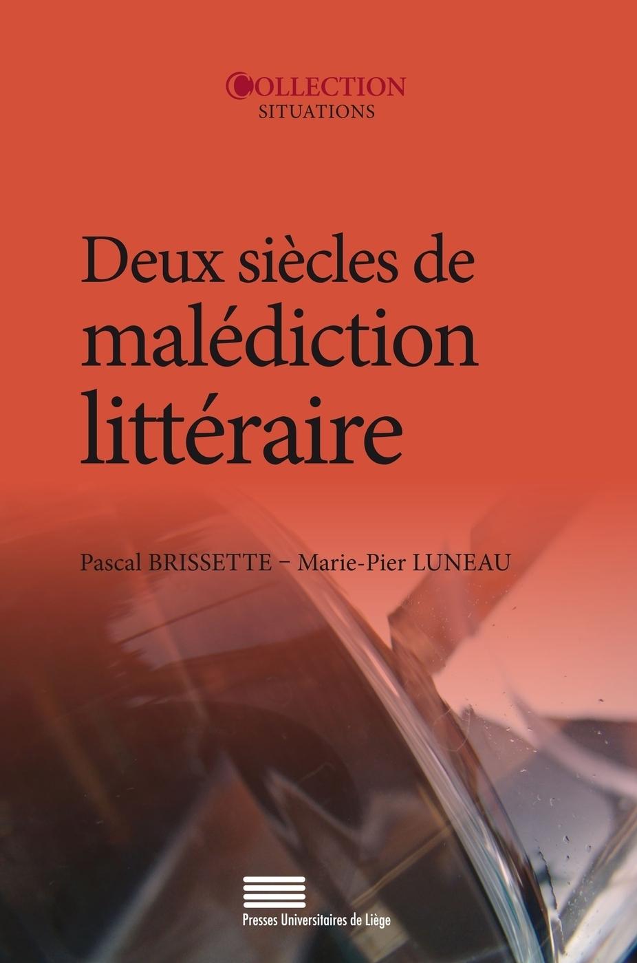 P. Brissette et M.-P. Luneau (dir.), Deux siècles de malédiction littéraire