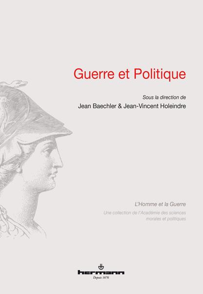 J. Baechler & J.-V. Holeindre (dir.), Guerre et politique