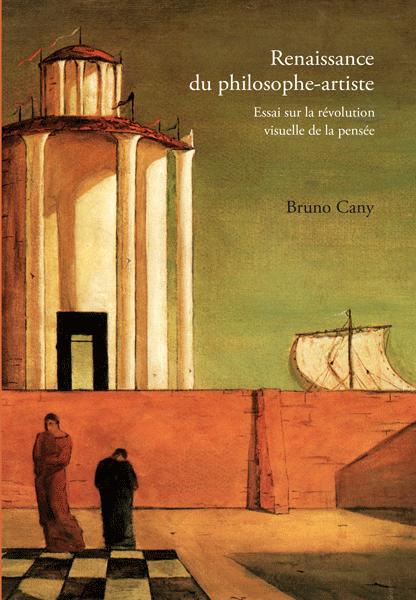 B. Cany, Renaissance du philosophe-artiste. Essai sur la révolution visuelle de la pensée