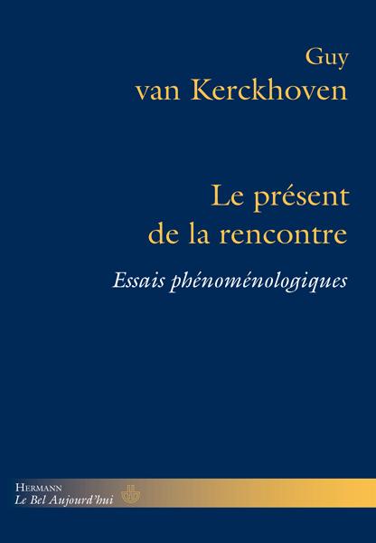 G. van Kerckhoven, Le Présent de la rencontre. Essais phénoménologiques