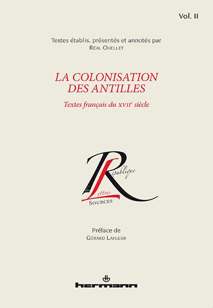 R. Ouellet, La colonisation des Antilles. Textes français du XVIIe siècle, volume 2