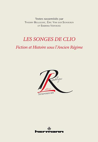 T. Belleguic, É. Van der Schueren & S. Vervacke (dir.), Les songes de Clio. Fiction et histoire sous l'ancien régime