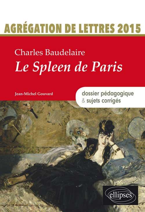 J.-M. Gouvard, Baudelaire. Le Spleen de Paris