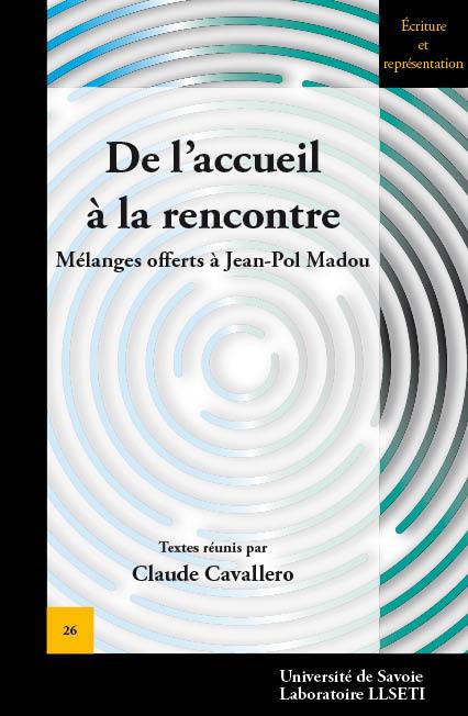 C. Cavallero, De l'accueil à la rencontre - Mélanges offerts à Jean-Pol Madou