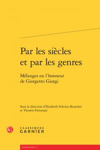 V.  Fortunati, E. Schulze-Busacker (dir.) , Par les siècles et par les genres - Mélanges en l'honneur de Giorgetto Giorgi