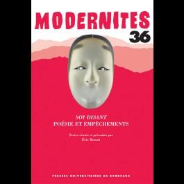 Modernités, n° 36 : Soi disant. Poésie et empêchements