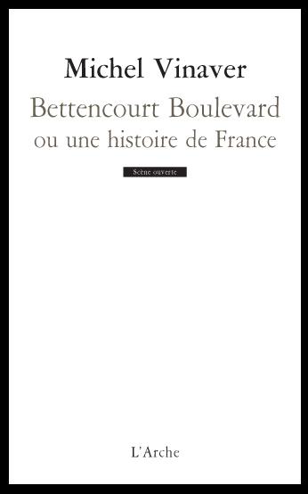 M. Vinaver, Bettencourt Boulevard. Ou une histoire de France