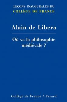 A. de Libera, Où va la philosophie médiévale ?