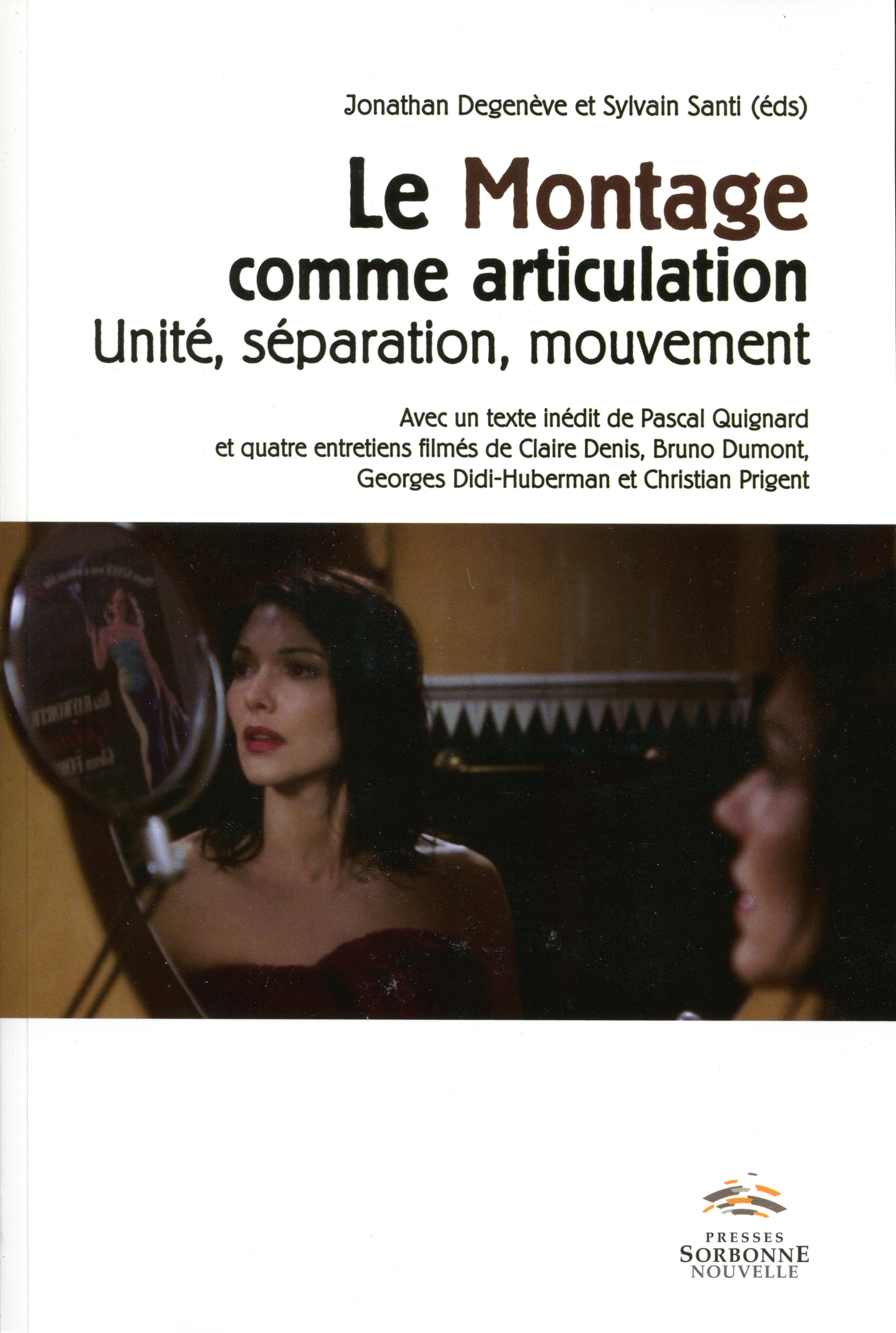 J. Degenève & S. Santi (dir.), Le Montage comme articulation. Unité, séparation, mouvement