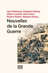 Nouvelles de la Grande Guerre (L.Pécher, éd.)