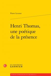 P. Lecœur, Henri Thomas, une poétique de la présence