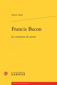 A. Tadié, Francis Bacon. Le continent du savoir