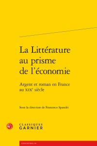 Fr. Spandri (dir.), La Littérature au prisme de l'économie. Argent et roman en France au XIXe siècle