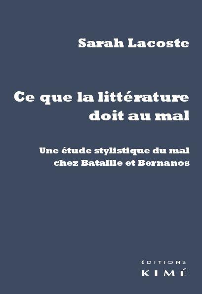 S. Lacoste, Ce que la littérature doit au mal
