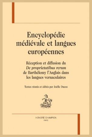 J. Ducos (dir.), Encyclopédie médiévale et langues européennes. Réception et diffusion du De proprietatibus rerum de Barthélemy l'Anglais dans les langues vernaculaires