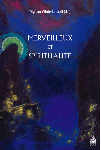 M. White-Le Goff (dir.), Merveilleux et Spiritualité
