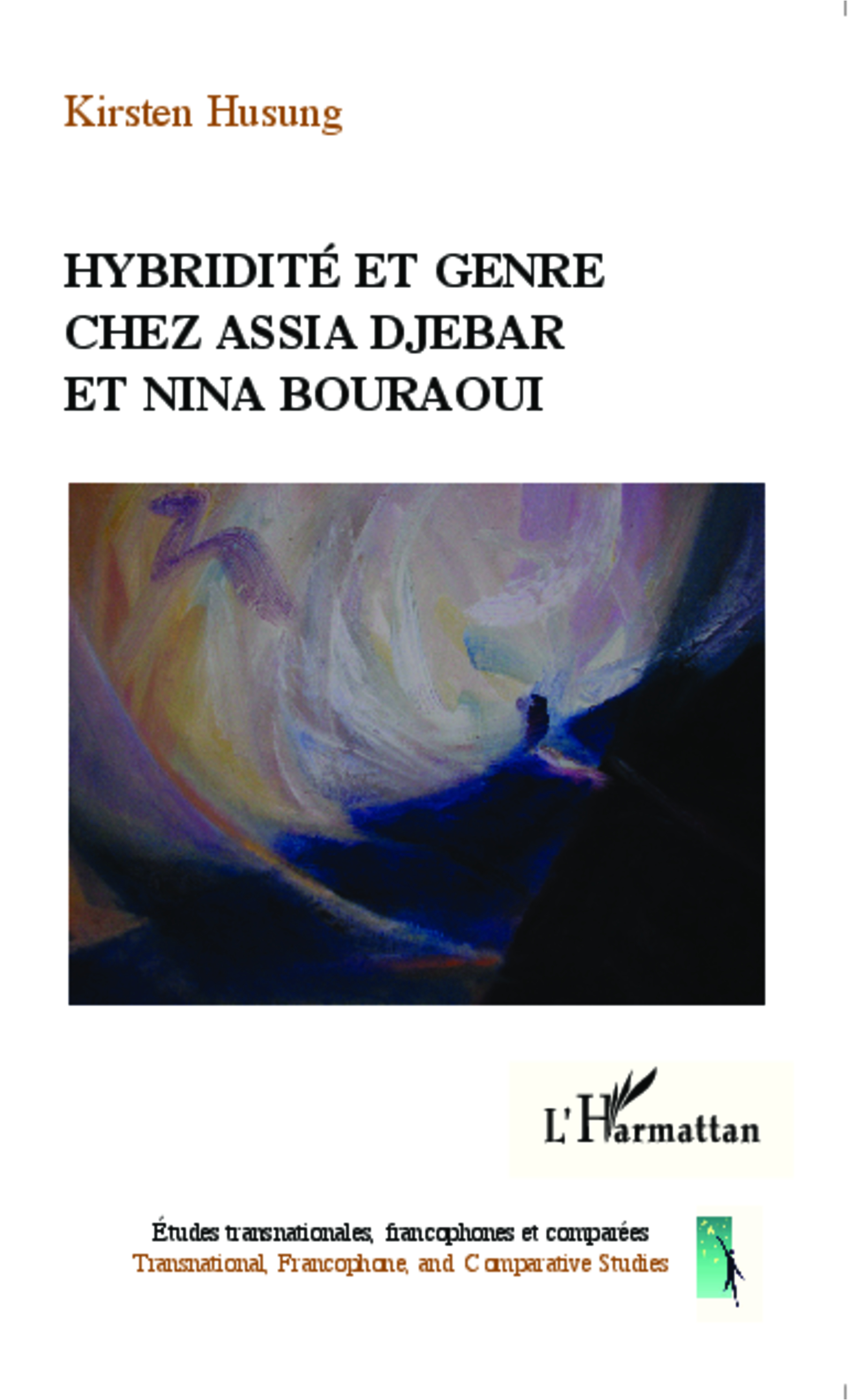 K. Husung, Hybridité et genre chez Assia Djebar et Nina Bouraoui