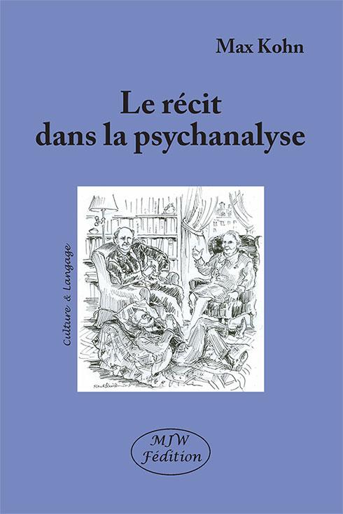 M. Kohn, Le récit dans la psychanalyse