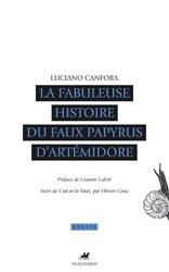 L. Canfora, La Fabuleuse Histoire du faux papyrus d'Artémidore