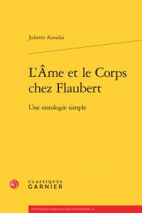 J. Azoulai, L'Âme et le Corps chez Flaubert. Une ontologie simple