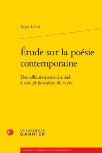 R. Lefort, Étude sur la poésie contemporaine. Des affleurements du réel à une philosophie du vivre