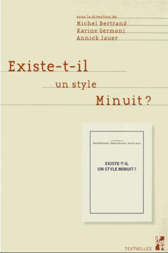 M. Bertrand, K. Germoni & A. Jauer (dir.), Existe-t-il un style Minuit?