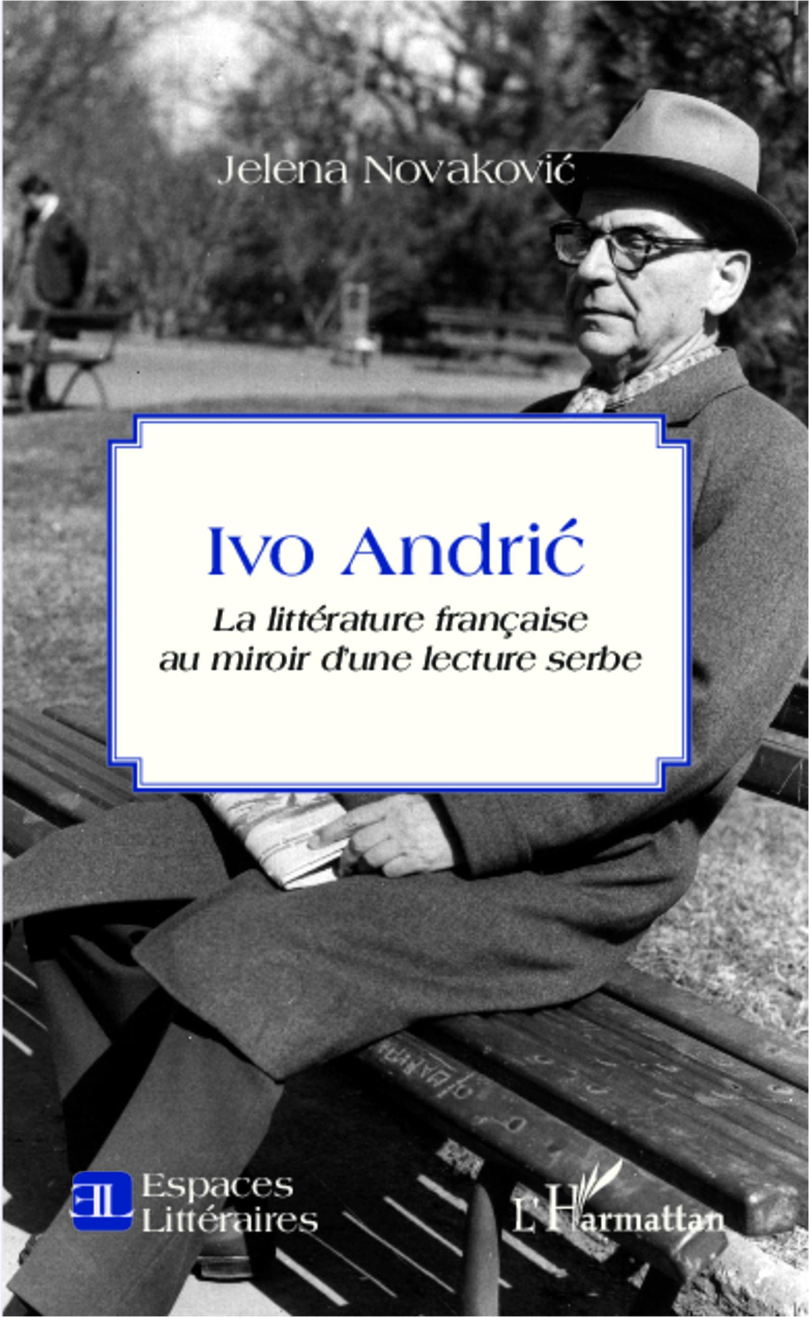 J. Novakovic, Ivo Andric - La Littérature française au miroir d'une lecture serbe