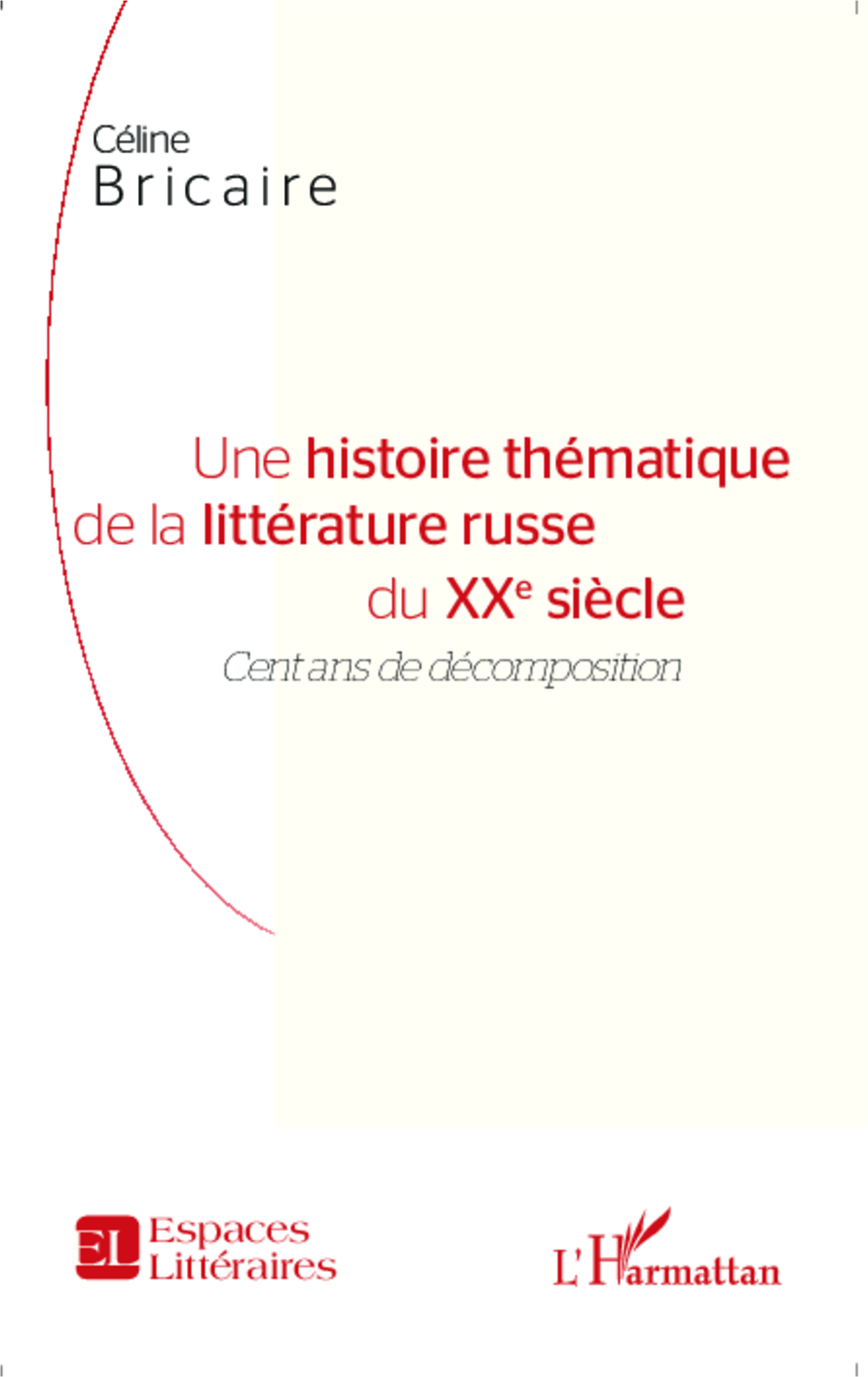 C. Bricaire, Une histoire thématique de la littérature russe du XXe siècle - Cent ans de décomposition