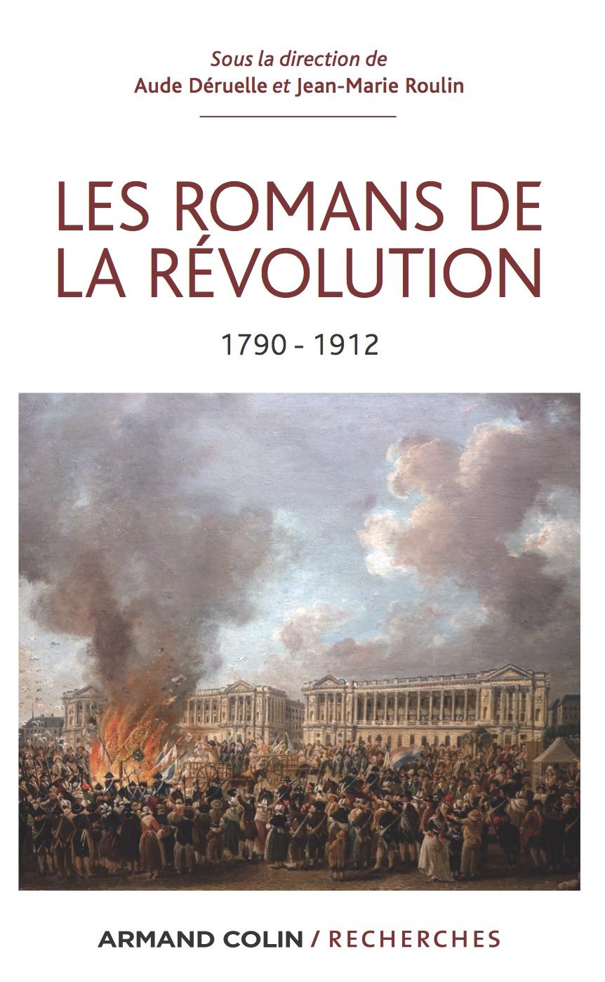 Aude Déruelle et Jean-Marie Roulin (dir.), Les Romans de la Révolution