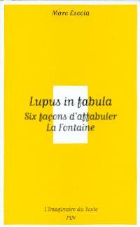 M. Escola, Lupus in fabula. Six façons d'affabuler La Fontaine