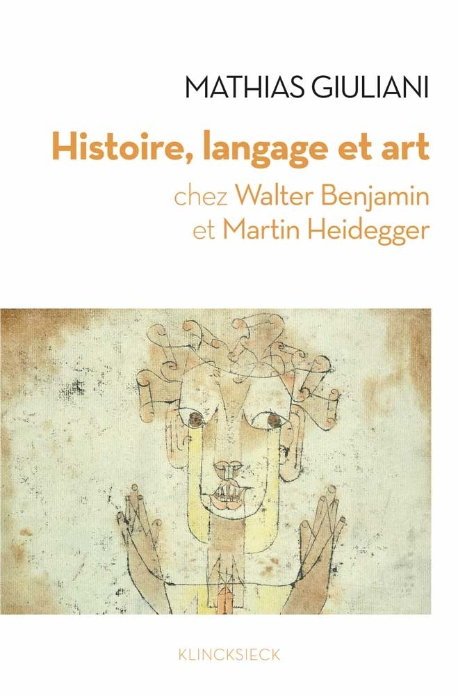 M. Giuliani, Histoire, langage et art chez Walter Benjamin et Martin Heidegger