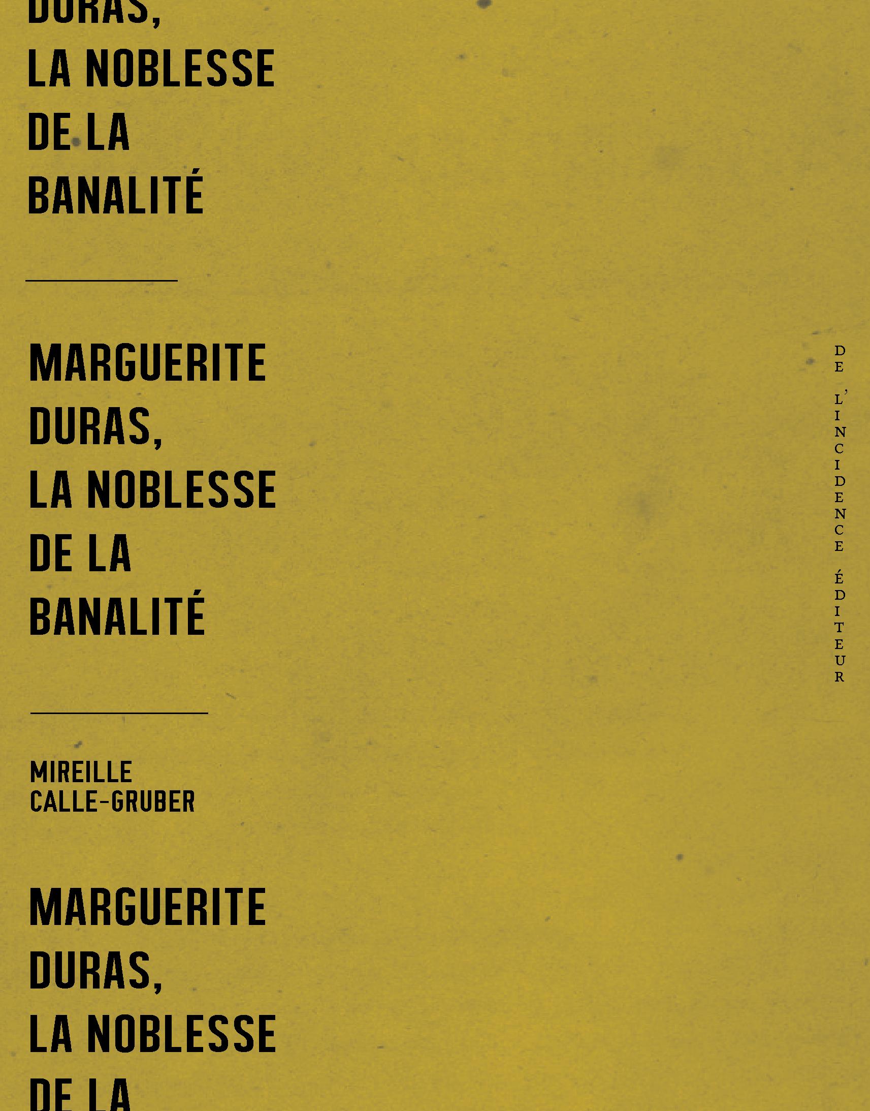 Mireille Calle-Gruber, Marguerite Duras, la noblesse de la banalité