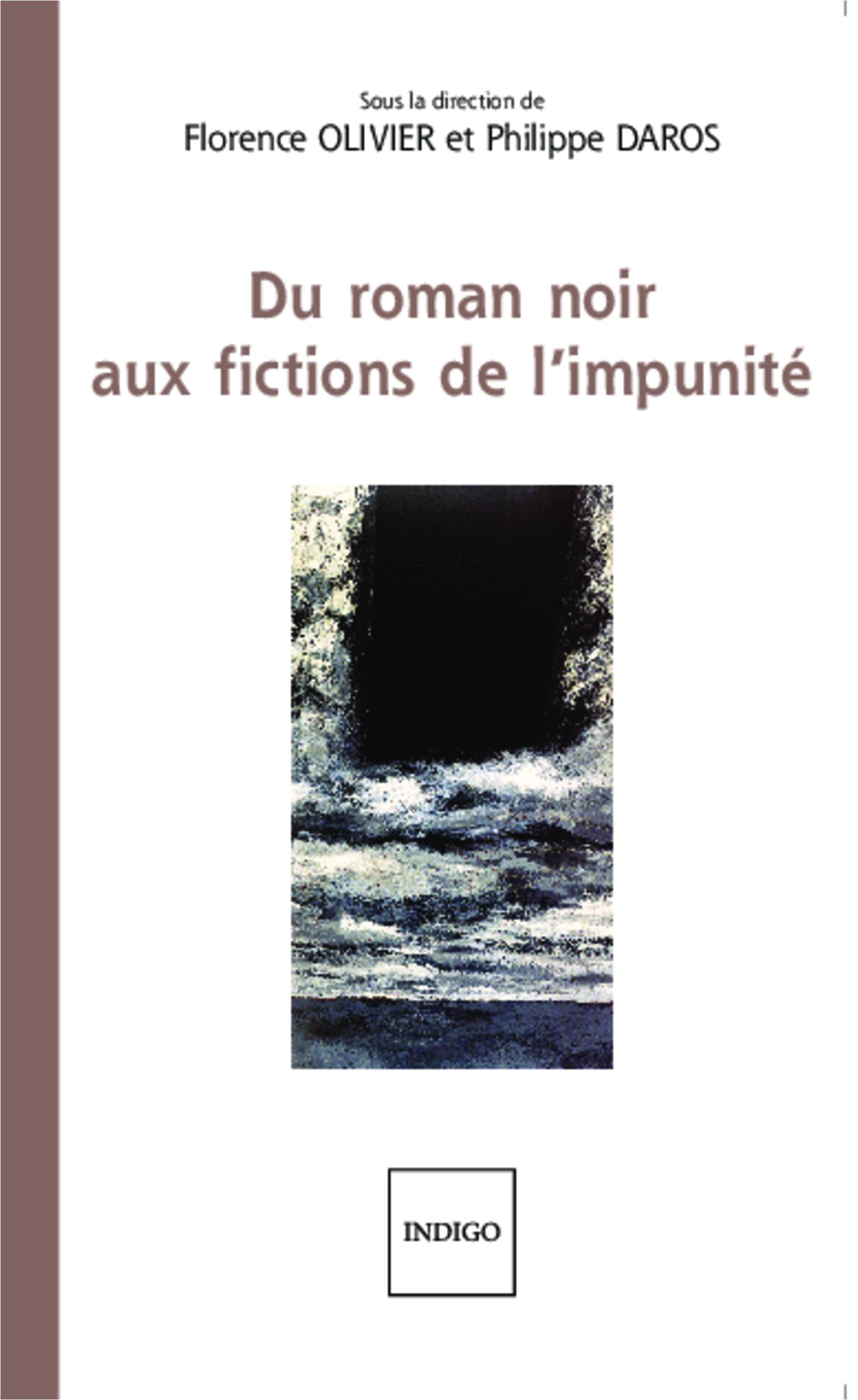 Fl. Olivier et Ph. Daros (dir.), Du roman noir aux fictions de l'impunité