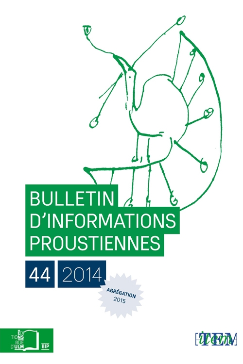 Bulletins d'informations proustiennes, n°44, 2014 :