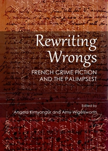 A. Kimyongür, A. Wigelsworth (dir.), Rewriting Wrongs. French Crime Fiction and the Palimpsest