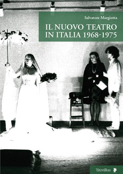 S. Margiotta, Il Nuovo Teatro in Italia 1968-1975