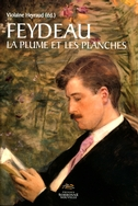 V. Heyraud, (dir.), Feydeau, la plume et les planches